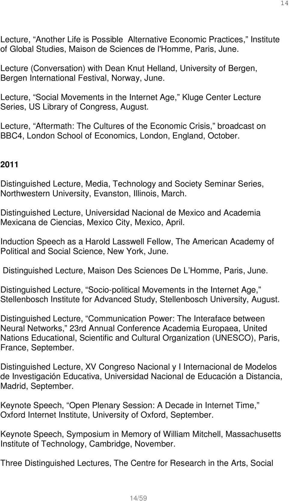 Lecture, Social Movements in the Internet Age, Kluge Center Lecture Series, US Library of Congress, August.