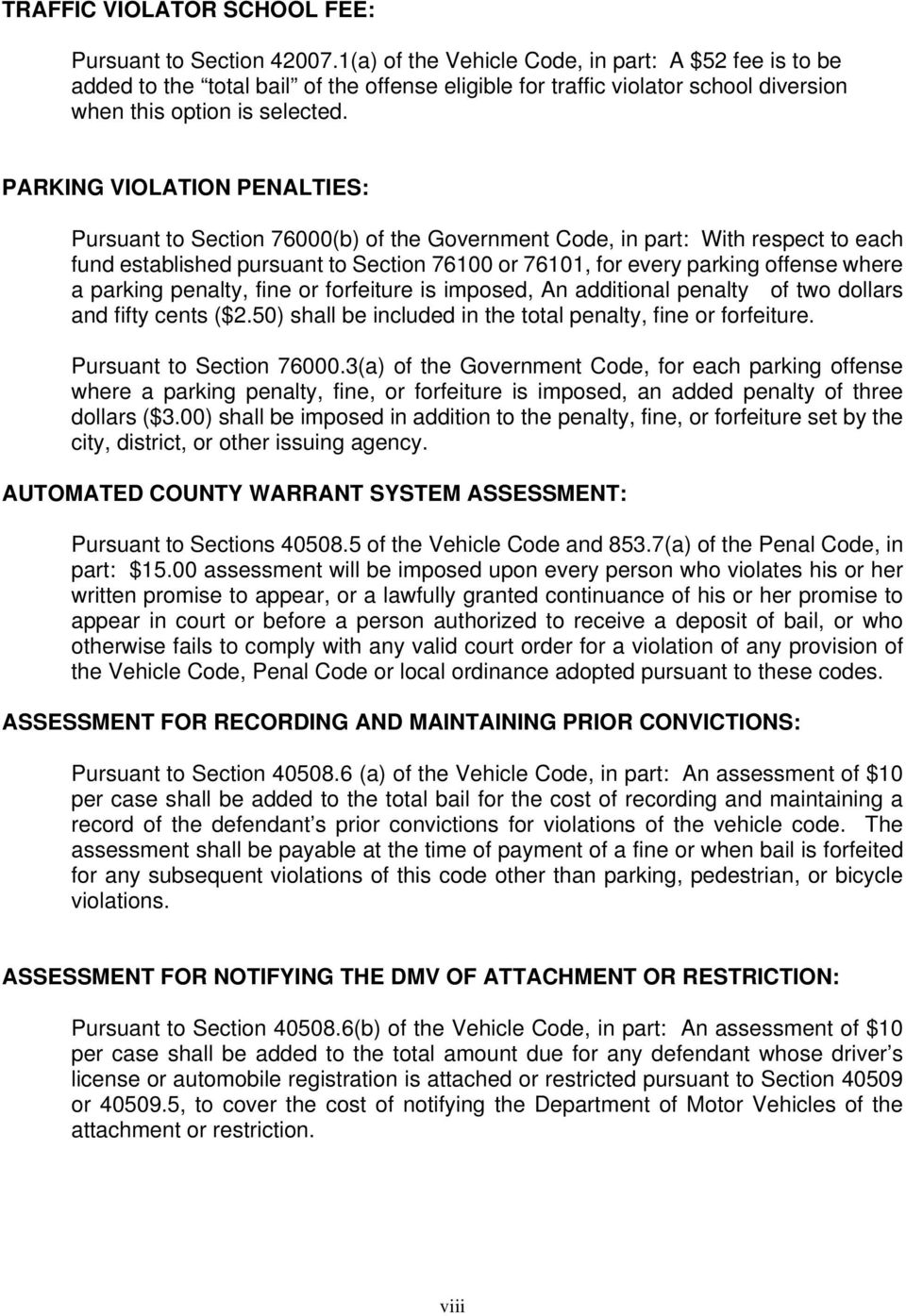 PARKING VIOLATION PENALTIES: Pursuant to Section 76000(b) of the Government Code, in part: With respect to each fund established pursuant to Section 76100 or 76101, for every parking offense where a