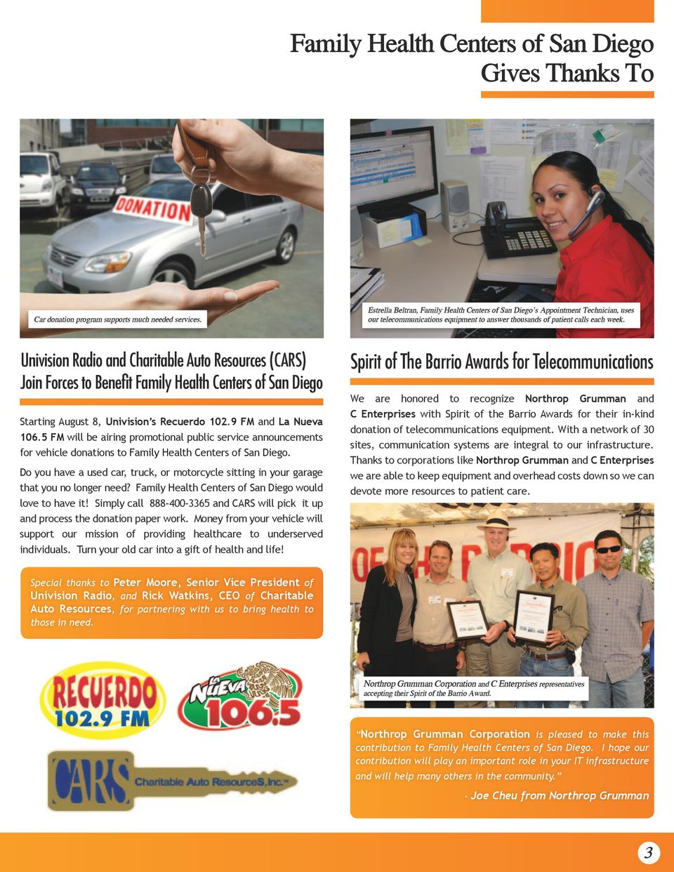 Univision Radio and Charitable Auto Resources (CARS) Join Forces to Benefit Family Health Centers of San Diego Starting August 8, Univision s Recuerdo 102.9 FM and La Nueva 106.