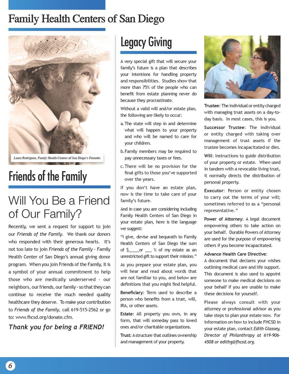 It s not too late to join Friends of the Family Family Health Center of San Diego s annual giving donor program.