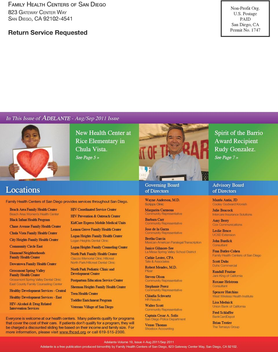 See Page 7» Locations Family Health Centers of San Diego provides services throughout San Diego.