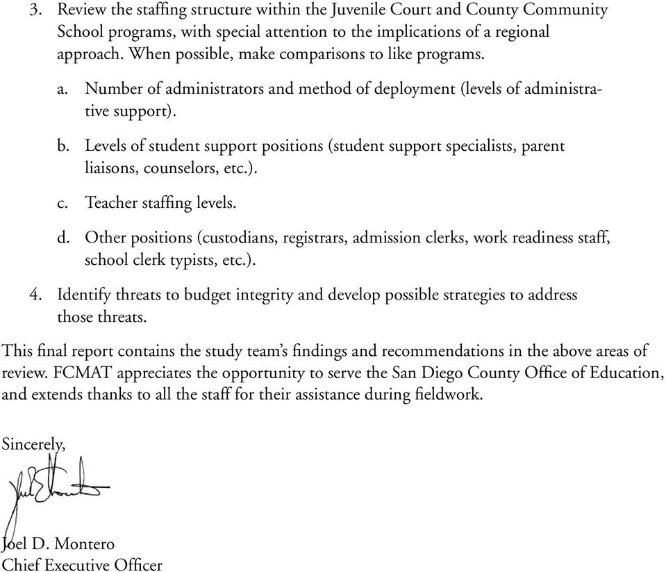 Levels of student support positions (student support specialists, parent liaisons, counselors, etc.). c. Teacher staffing levels. d.