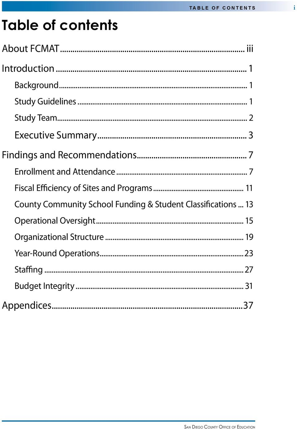 .. 7 Fiscal Efficiency of Sites and Programs... 11 County Community School Funding & Student Classifications.