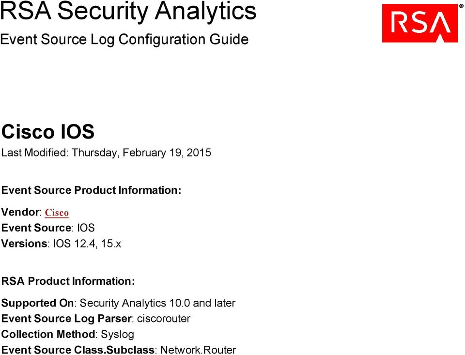 IOS 12.4, 15.x RSA Product Information: Supported On: Security Analytics 10.
