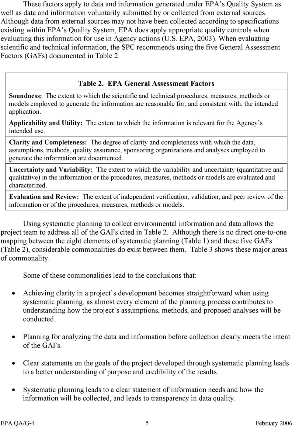 information for use in Agency actions (U.S. EPA, 2003). When evaluating scientific and technical information, the SPC recommends using the five General Assessment Factors (GAFs) documented in Table 2.