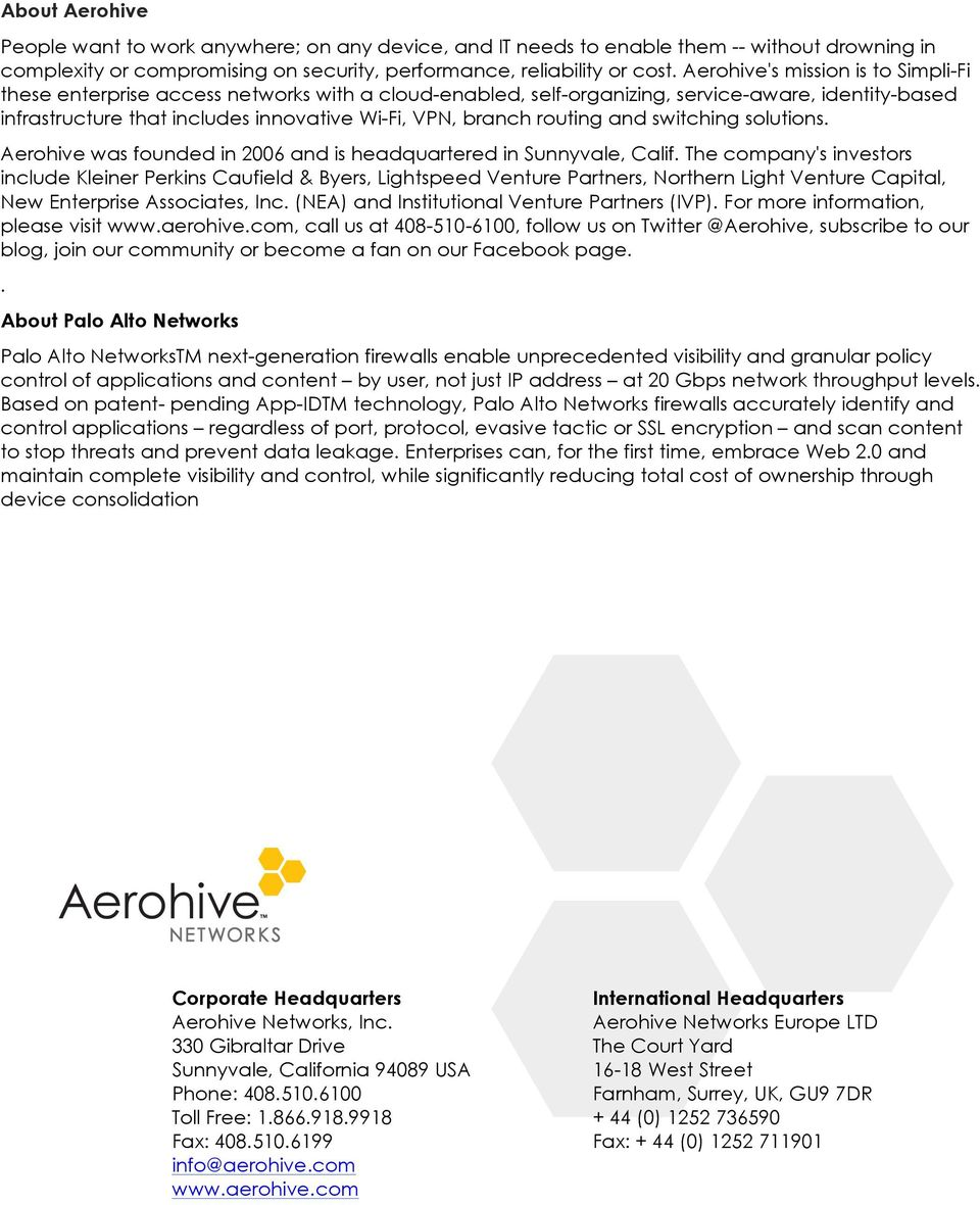 routing and switching solutions. Aerohive was founded in 2006 and is headquartered in Sunnyvale, Calif.