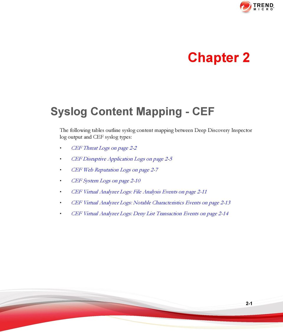 Logs on page 2-7 CEF System Logs on page 2-10 CEF Virtual Analyzer Logs: File Analysis Events on page 2-11 CEF Virtual