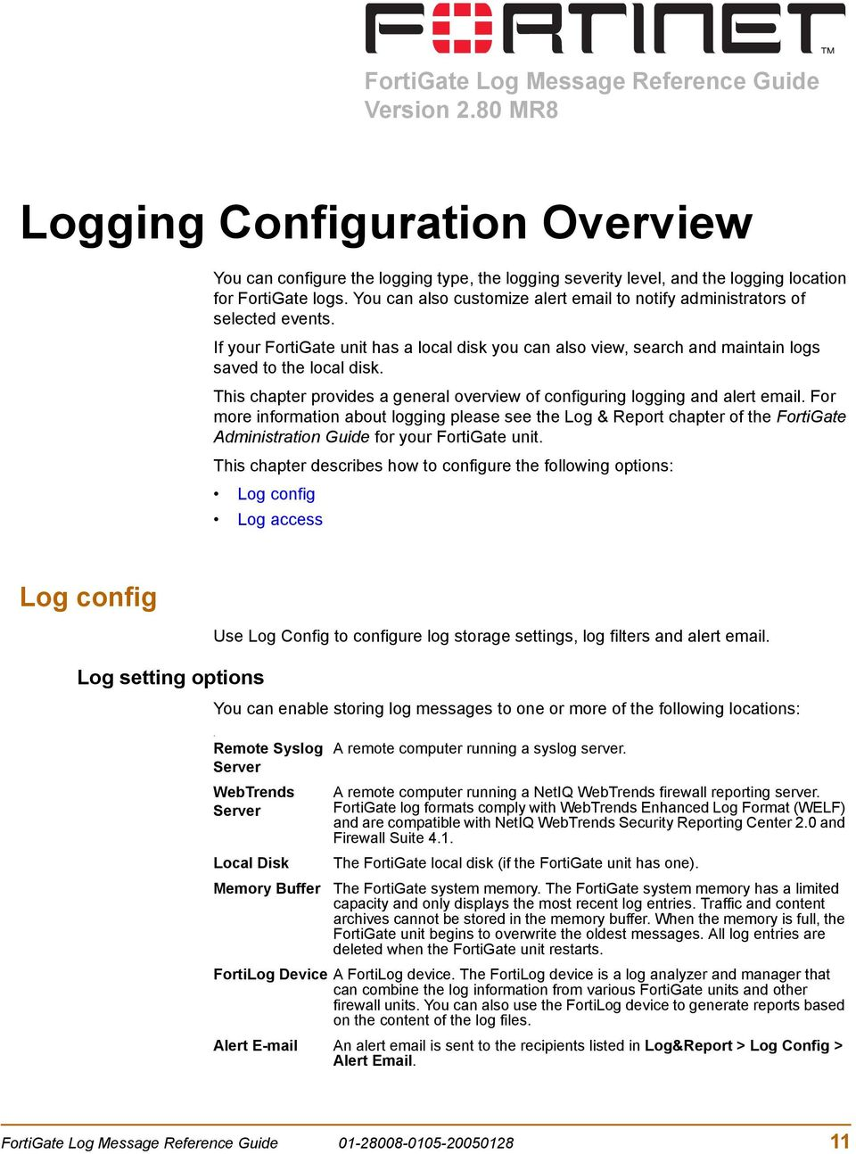 This chapter provides a general overview of configuring logging and alert email.