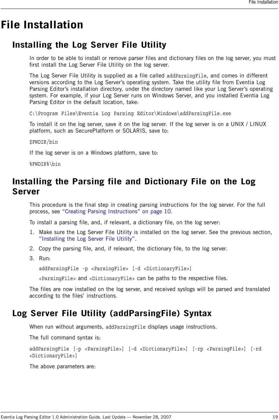 Take the utility file from Eventia Log Parsing Editor s installation directory, under the directory named like your Log Server s operating system.