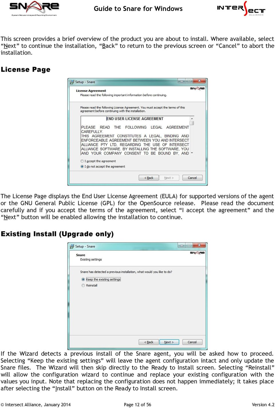 License Page The License Page displays the End User License Agreement (EULA) for supported versions of the agent or the GNU General Public License (GPL) for the OpenSource release.