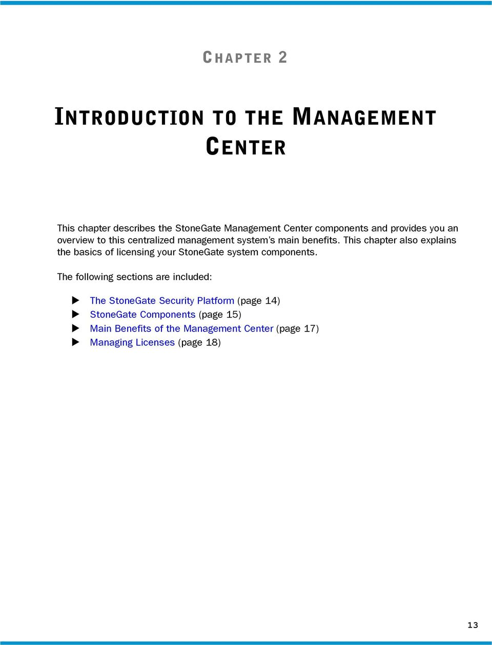 This chapter also explains the basics of licensing your StoneGate system components.