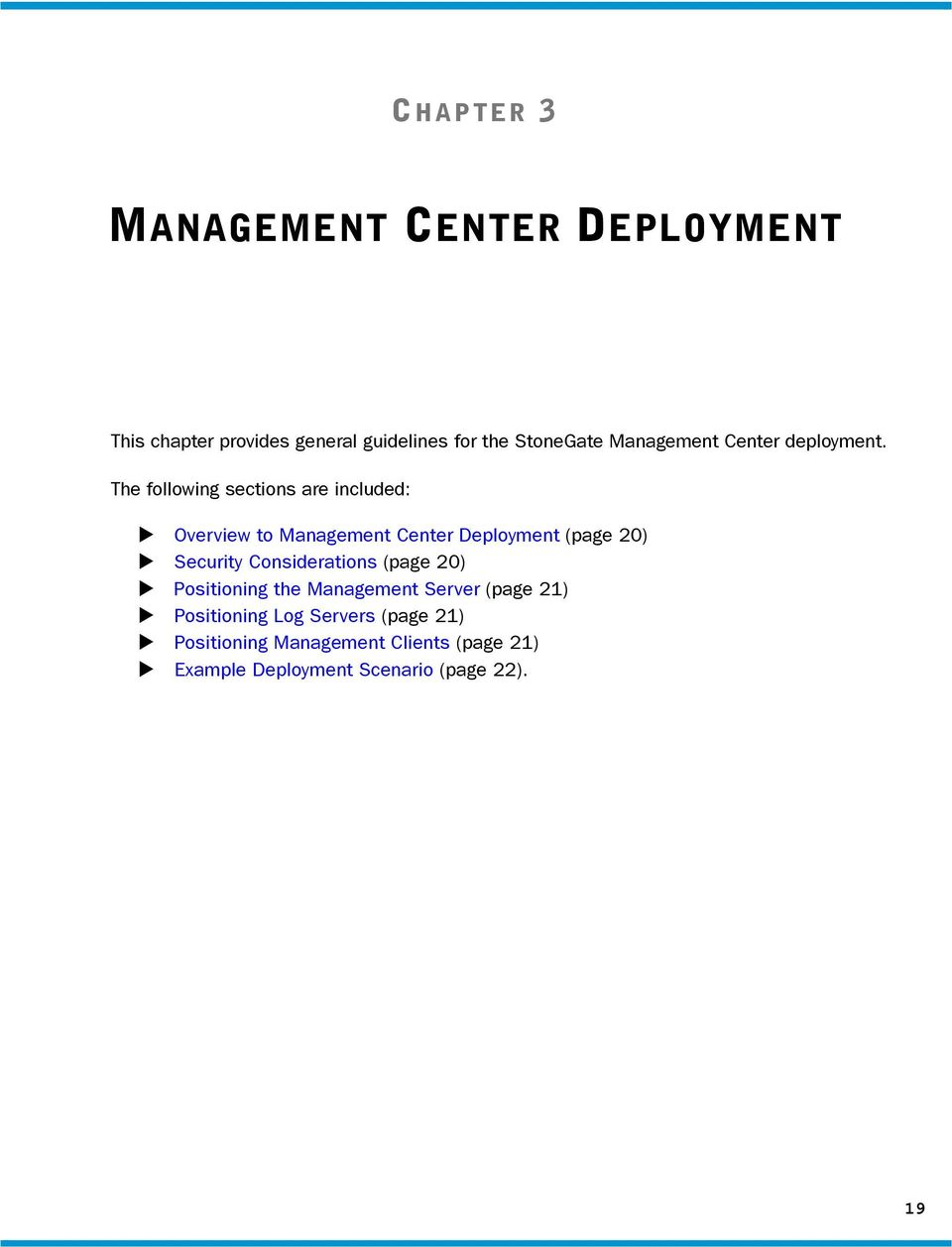 The following sections are included: Overview to Management Center Deployment (page 20) Security