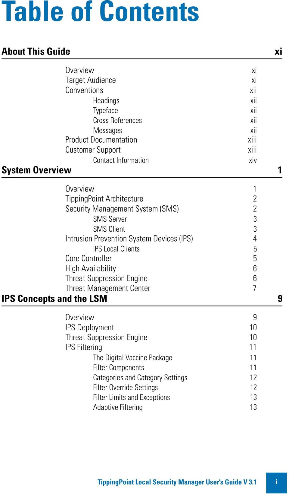 IPS Local Clients 5 Core Controller 5 High Availability 6 Threat Suppression Engine 6 Threat Management Center 7 IPS Concepts and the LSM 9 Overview 9 IPS Deployment 10 Threat Suppression