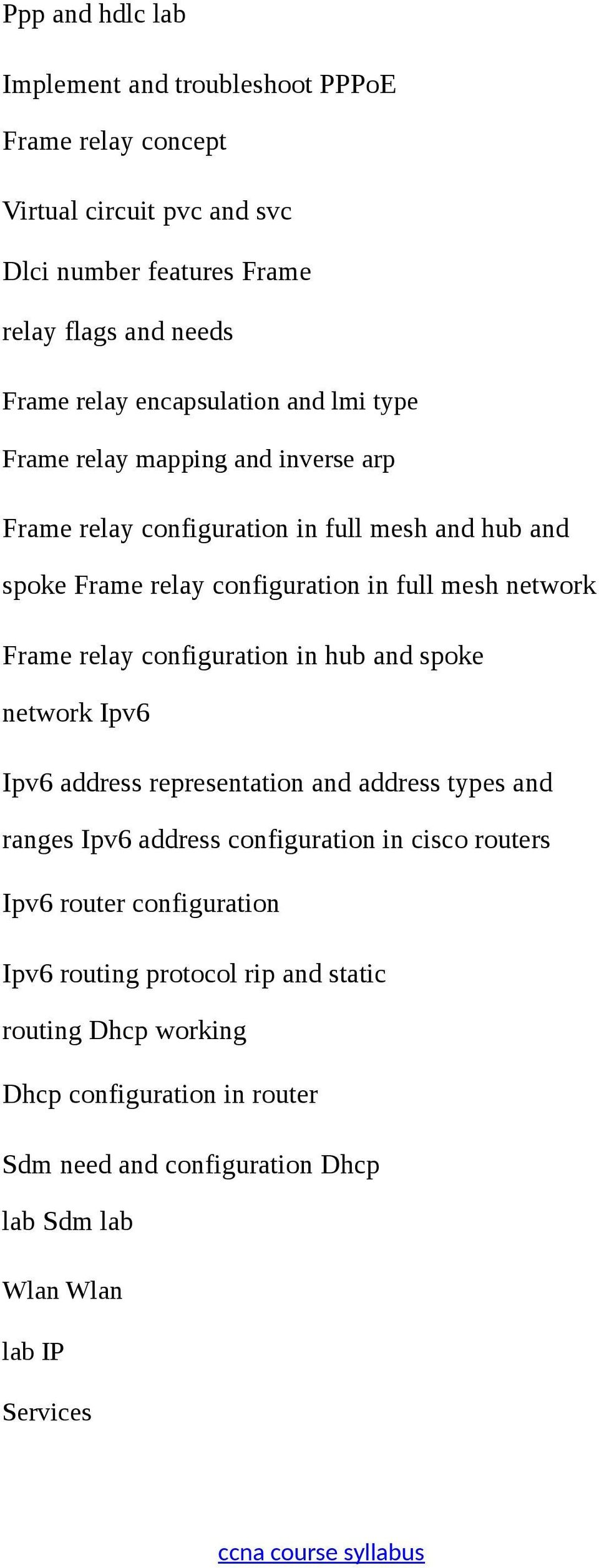 Frame relay configuration in hub and spoke network Ipv6 Ipv6 address representation and address types and ranges Ipv6 address configuration in cisco routers Ipv6