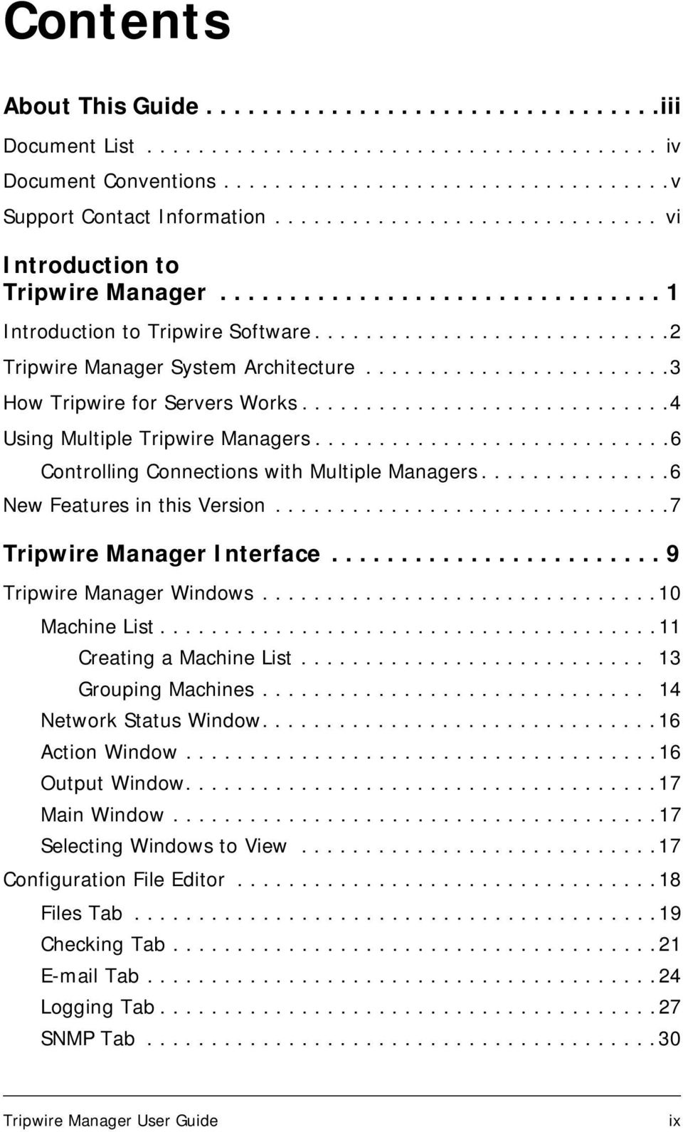 .......................3 How Tripwire for Servers Works.............................4 Using Multiple Tripwire Managers............................6 Controlling Connections with Multiple Managers.
