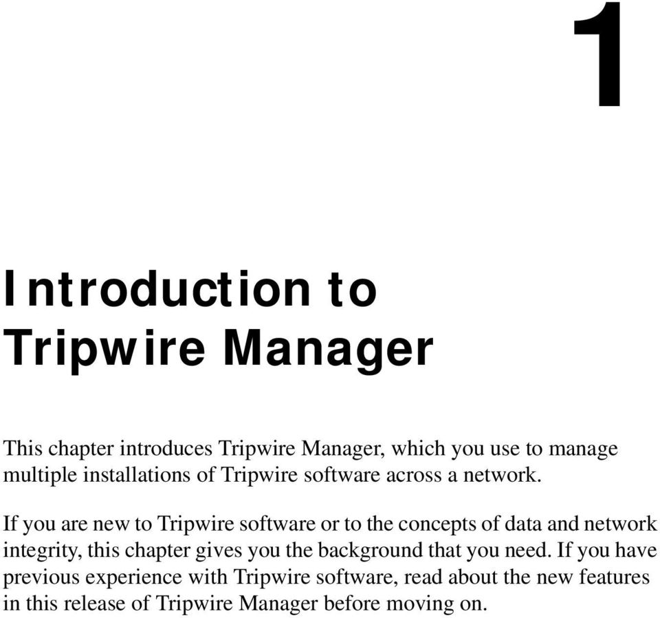 If you are new to Tripwire software or to the concepts of data and network integrity, this chapter gives you