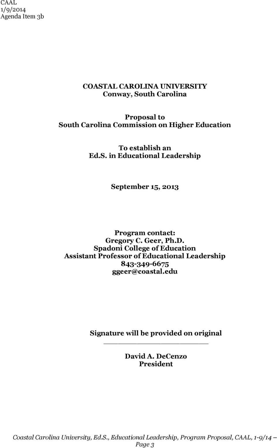 in Educational Leadership September 15, 2013 Program contact: Gregory C. Geer, Ph.D.