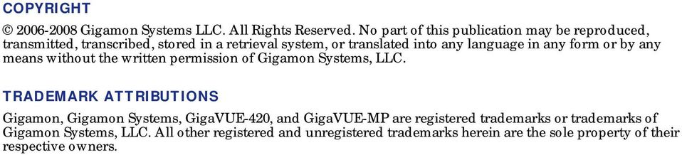 language in any form or by any means without the written permission of Gigamon Systems, LLC.