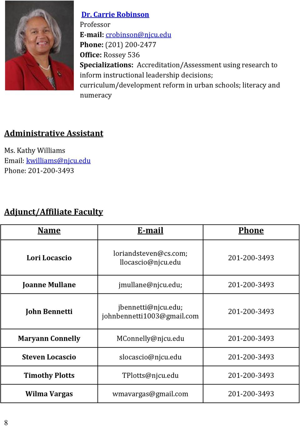 literacy and numeracy Administrative Assistant Ms. Kathy Williams Email: kwilliams@njcu.edu Phone: 201-200-3493 Adjunct/Affiliate Faculty Name E-mail Phone Lori Locascio loriandsteven@cs.