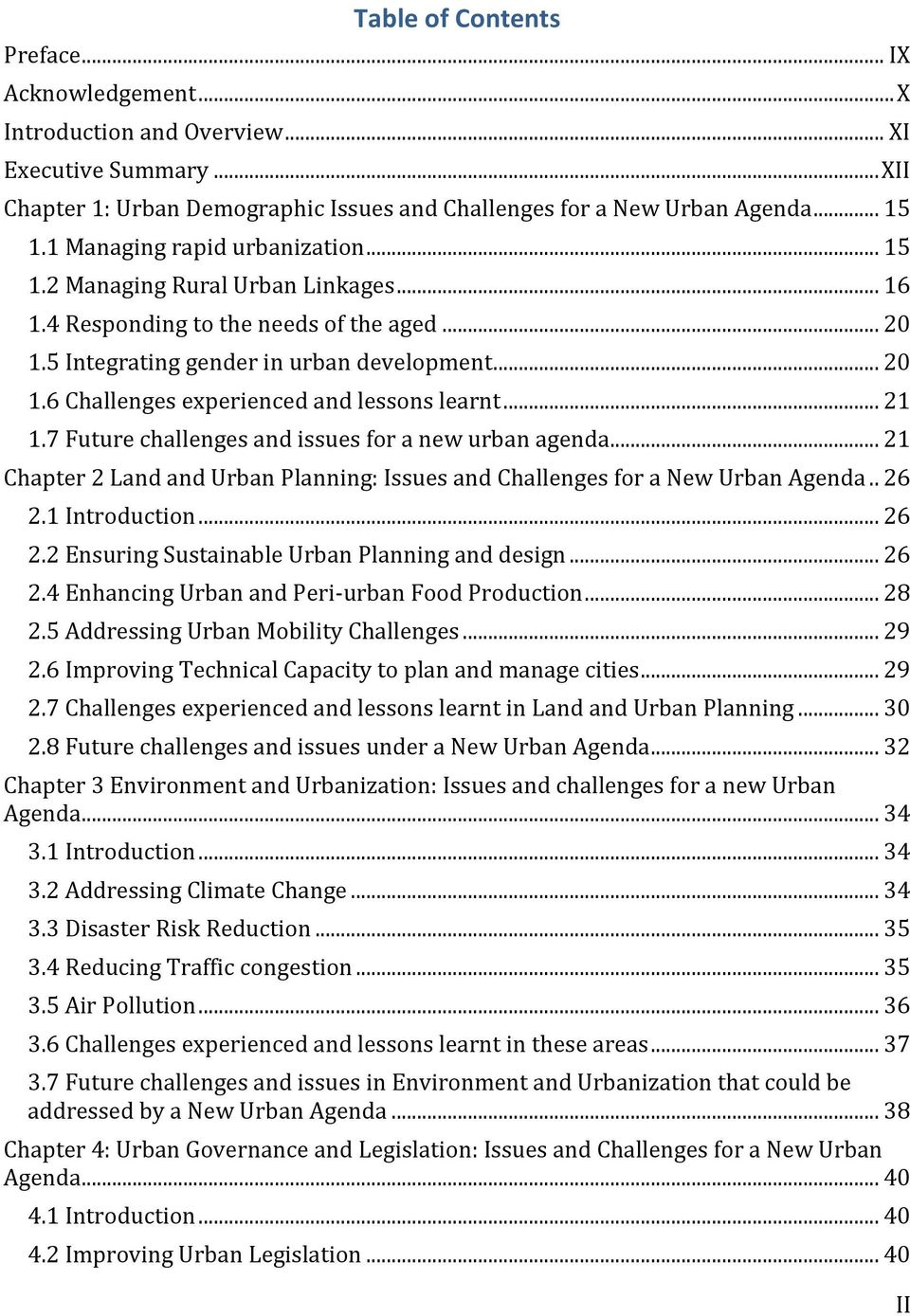 .. 21 1.7 Future challenges and issues for a new urban agenda... 21 Chapter 2 Land and Urban Planning: Issues and Challenges for a New Urban Agenda.. 26 2.