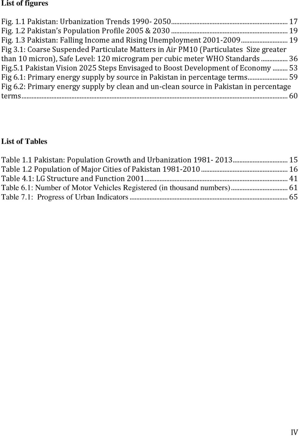 1 Pakistan Vision 2025 Steps Envisaged to Boost Development of Economy... 53 Fig 6.1: Primary energy supply by source in Pakistan in percentage terms... 59 Fig 6.