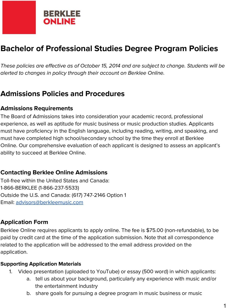 Admissions Policies and Procedures Admissions Requirements The Board of Admissions takes into consideration your academic record, professional experience, as well as aptitude for music business or