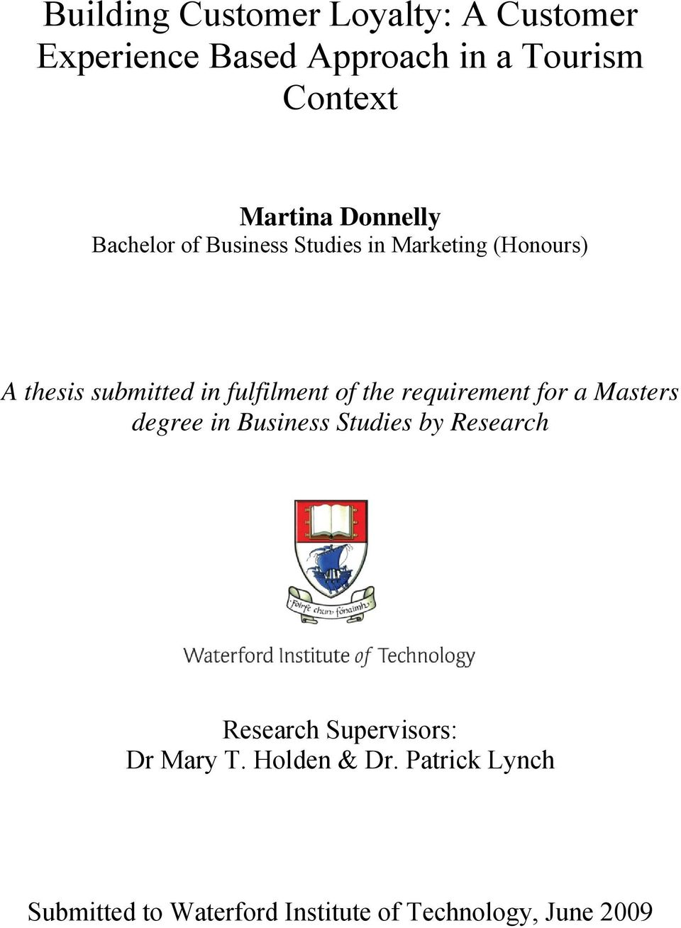 of the requirement for a Masters degree in Business Studies by Research Research Supervisors: