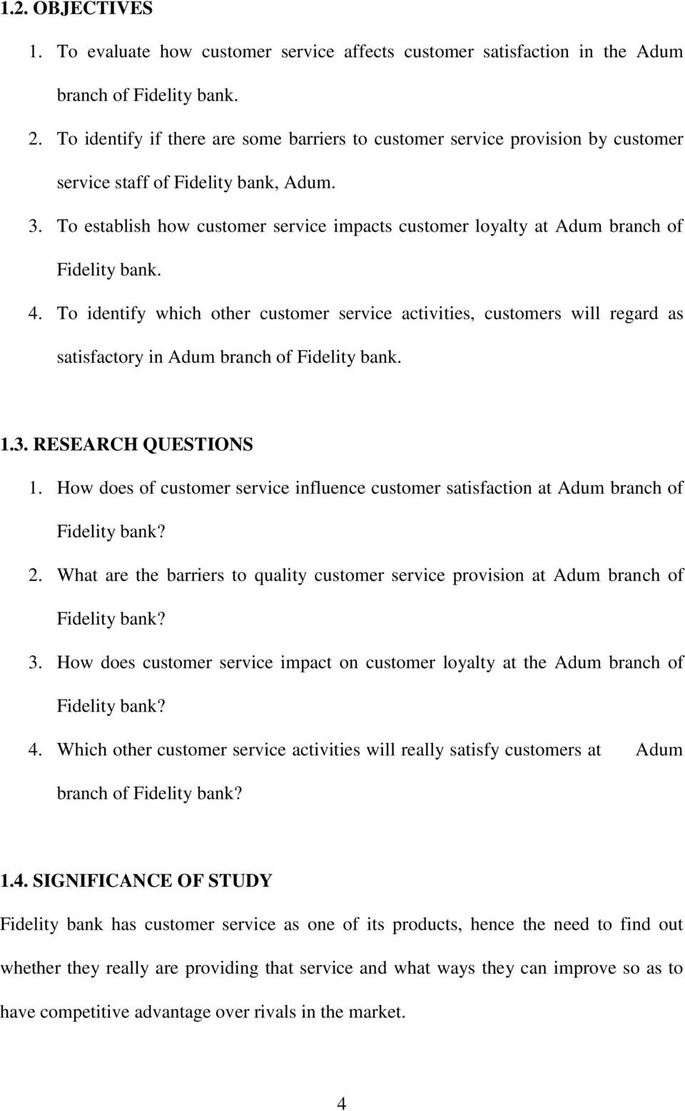 To establish how customer service impacts customer loyalty at Adum branch of Fidelity bank. 4.