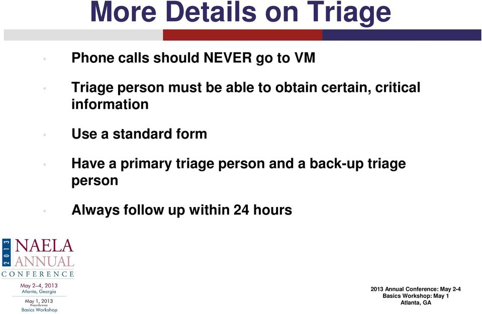 information Use a standard form Have a primary triage