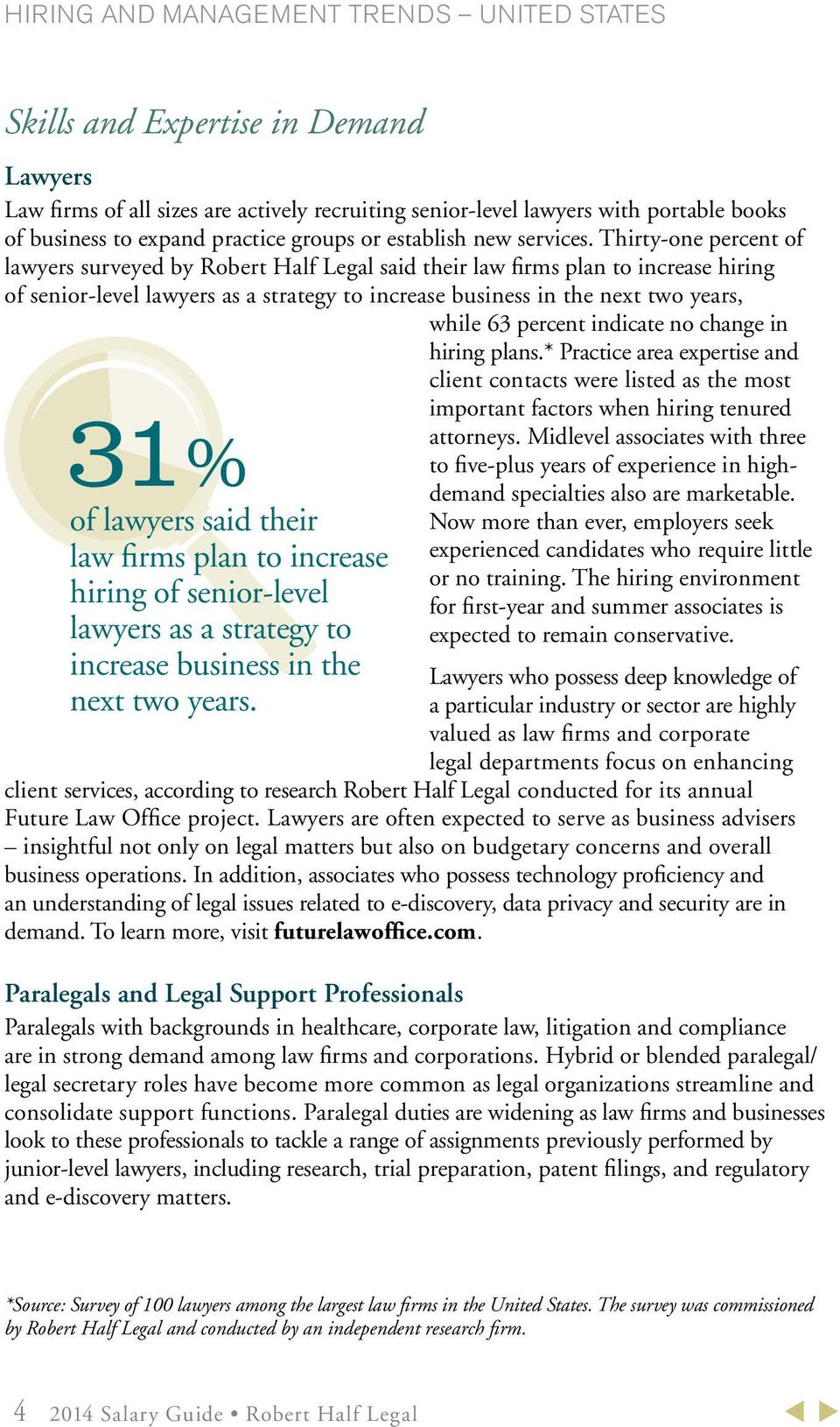 Thirty-one percent of lawyers surveyed by Robert Half Legal said their law firms plan to increase hiring of senior-level lawyers as a strategy to increase business in the next two years, while 63