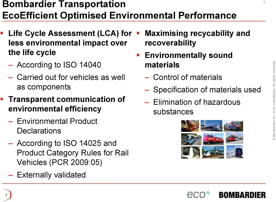 Environmental Product Declarations According to ISO 14025 and Product Category Rules for Rail Vehicles (PCR 2009:05) Externally validated