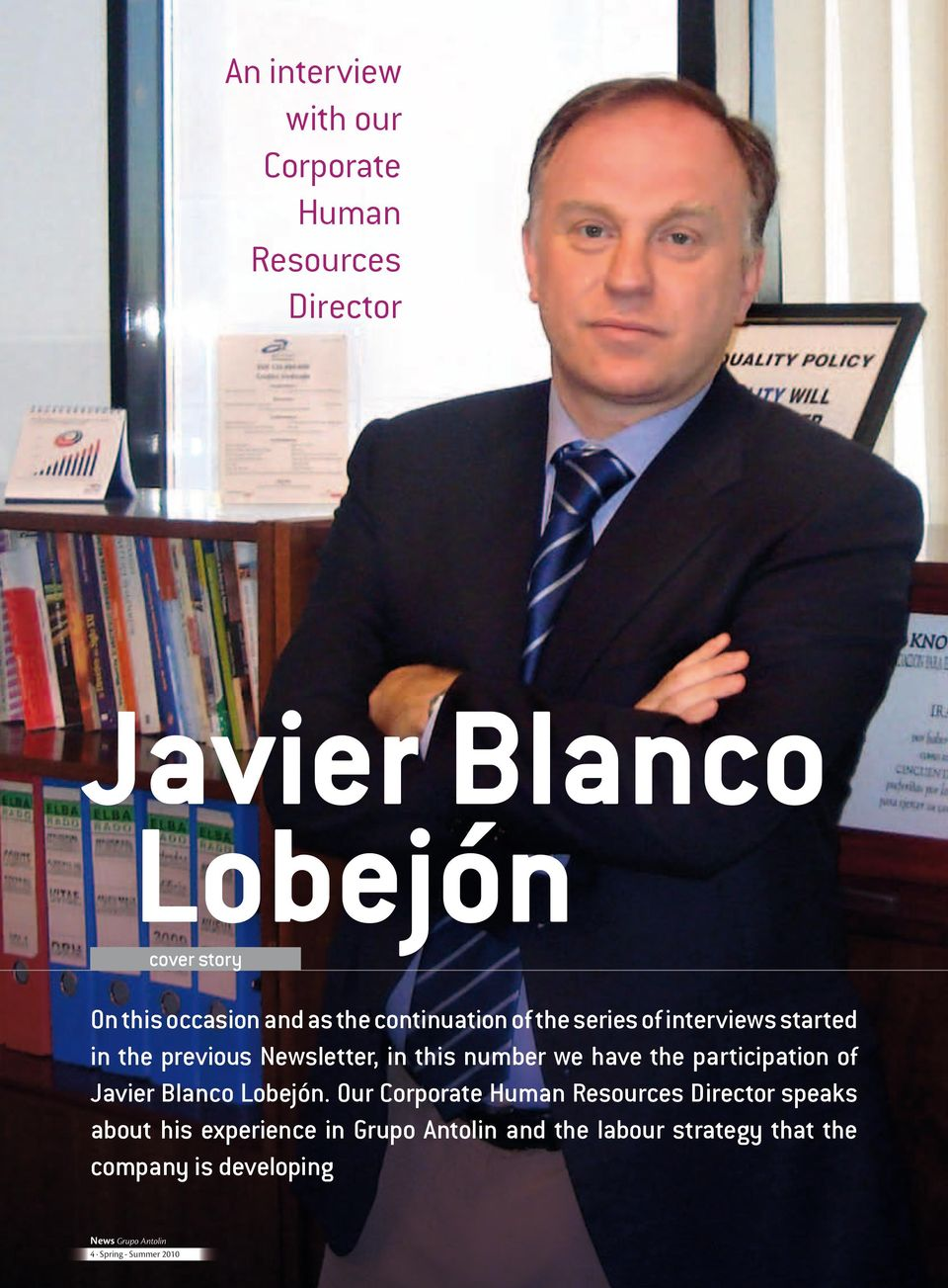 previous Newsletter, in this number we have the participation of Javier Blanco Lobejón.