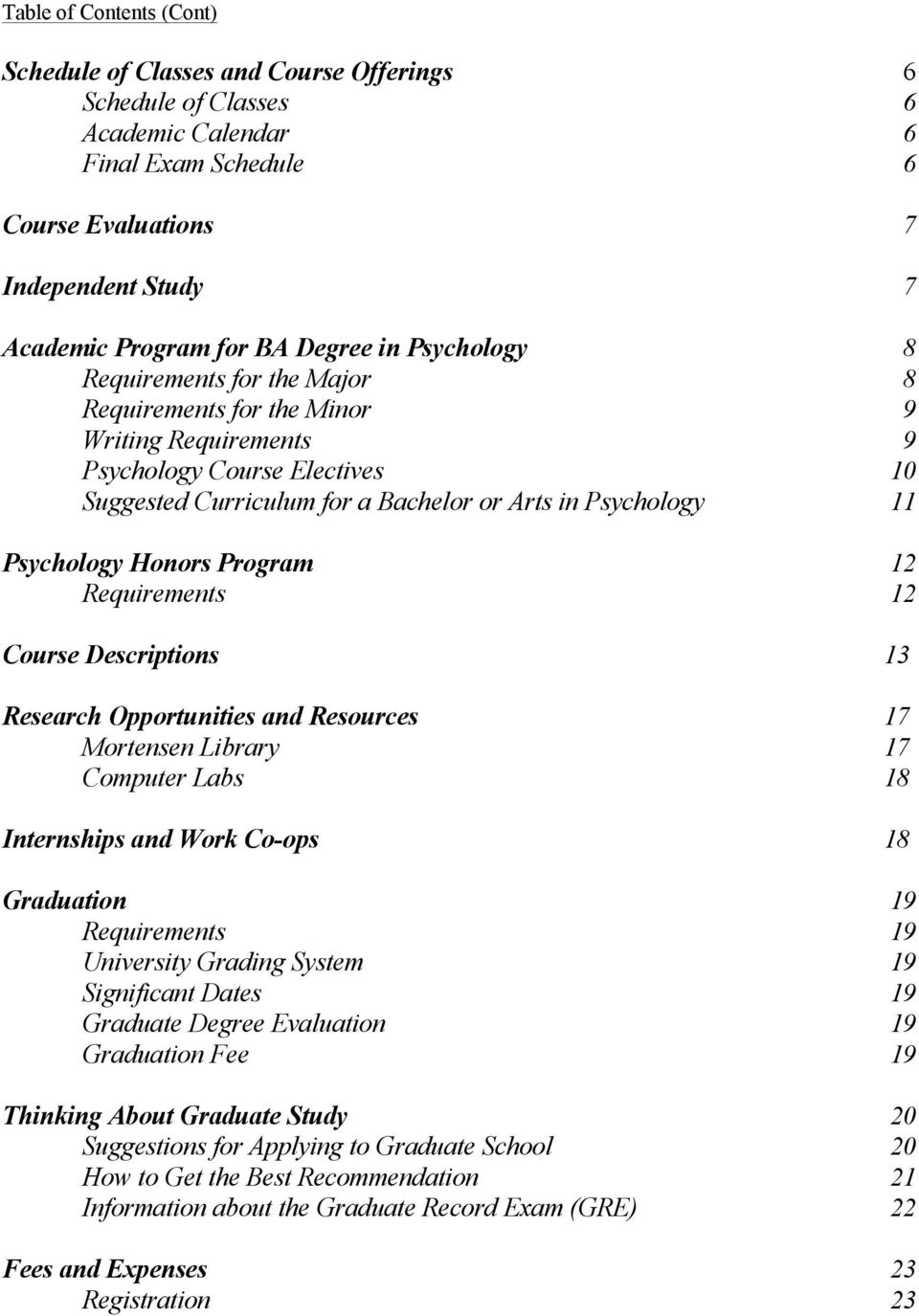 Psychology Honors Program 12 Requirements 12 Course Descriptions 13 Research Opportunities and Resources 17 Mortensen Library 17 Computer Labs 18 Internships and Work Co-ops 18 Graduation 19