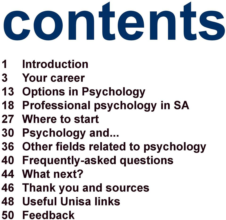 .. 36 Other fields related to psychology 40 Frequently-asked