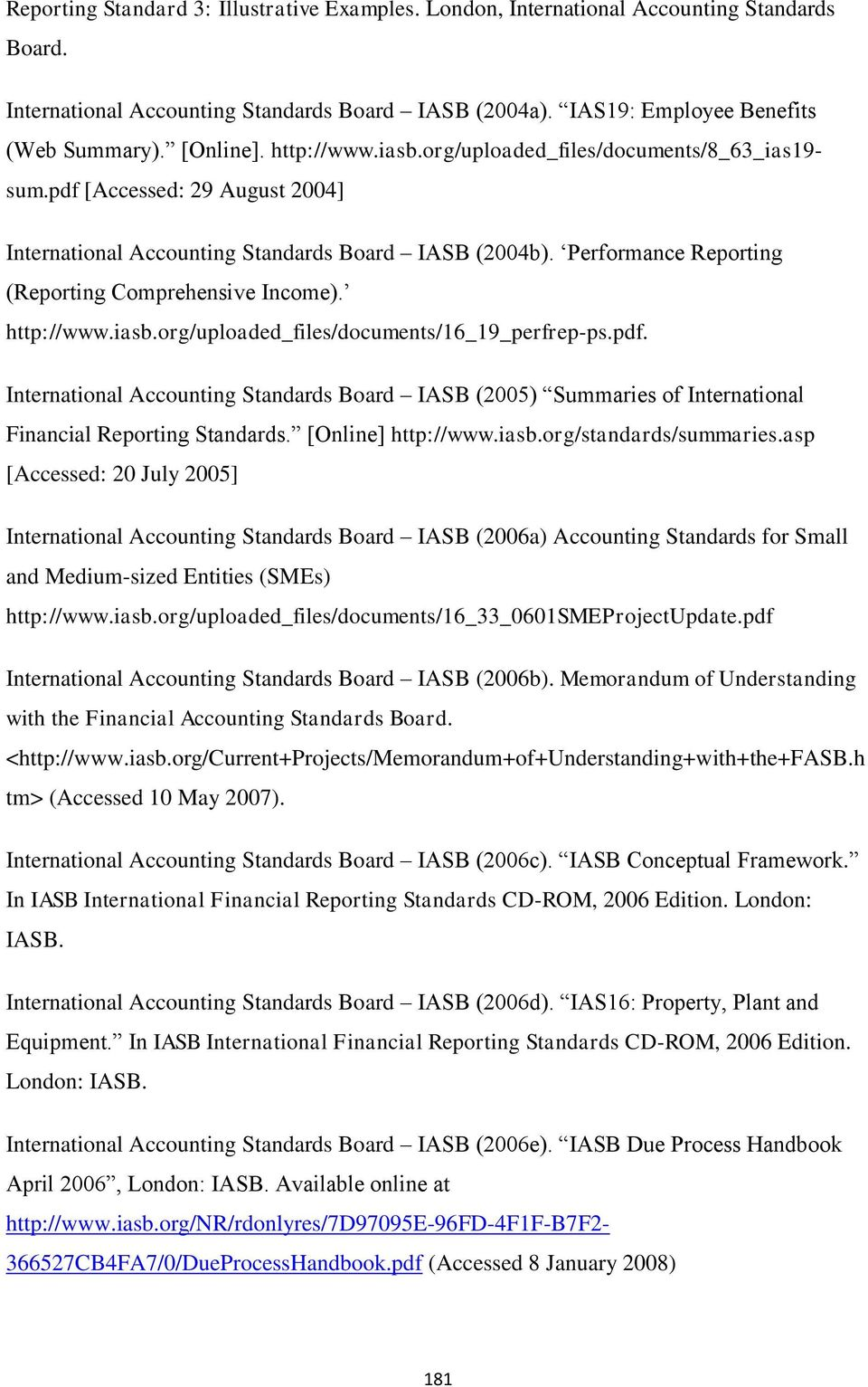 Performance Reporting (Reporting Comprehensive Income). http://www.iasb.org/uploaded_files/documents/16_19_perfrep-ps.pdf.