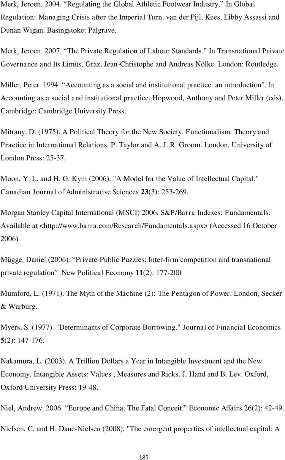 Miller, Peter. 1994. Accounting as a social and institutional practice: an introduction. In Accounting as a social and institutional practice. Hopwood, Anthony and Peter Miller (eds).