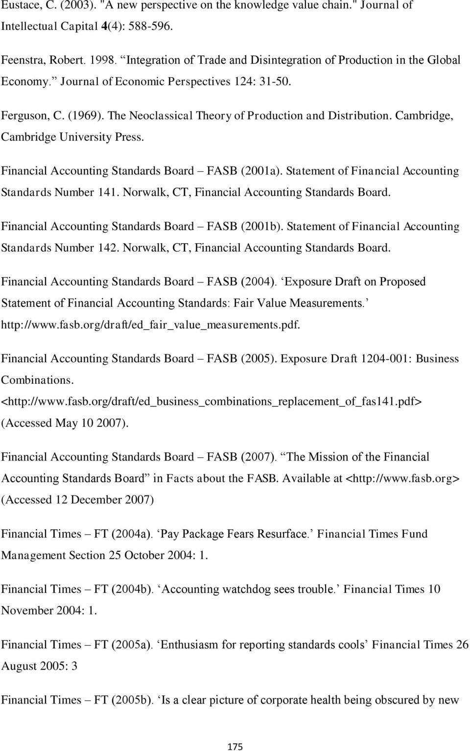 Cambridge, Cambridge University Press. Financial Accounting Standards Board FASB (2001a). Statement of Financial Accounting Standards Number 141. Norwalk, CT, Financial Accounting Standards Board.