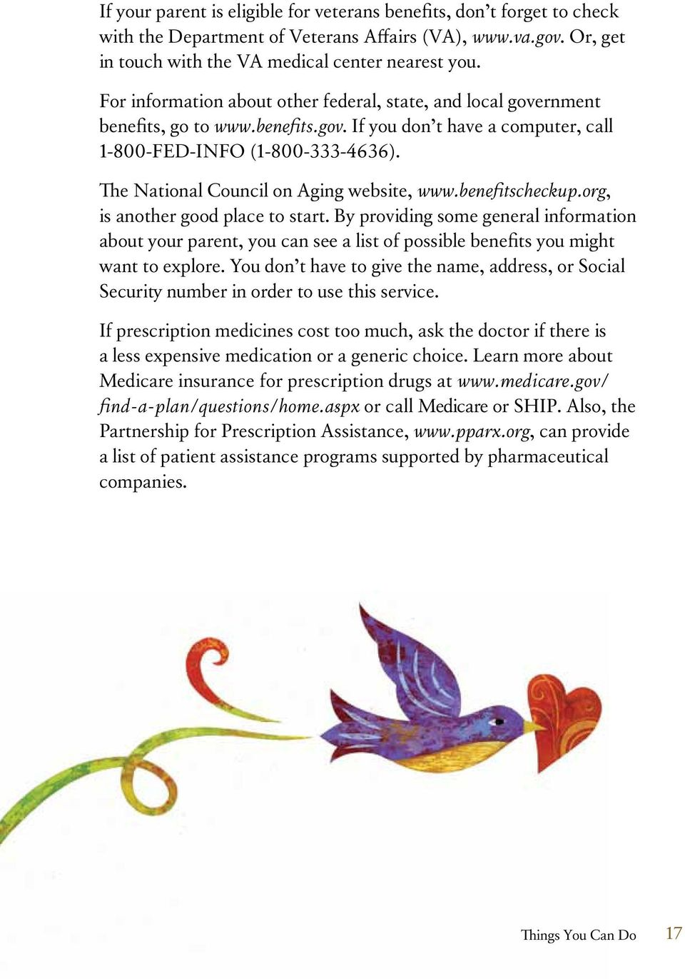 The National Council on Aging website, www.benefitscheckup.org, is another good place to start.