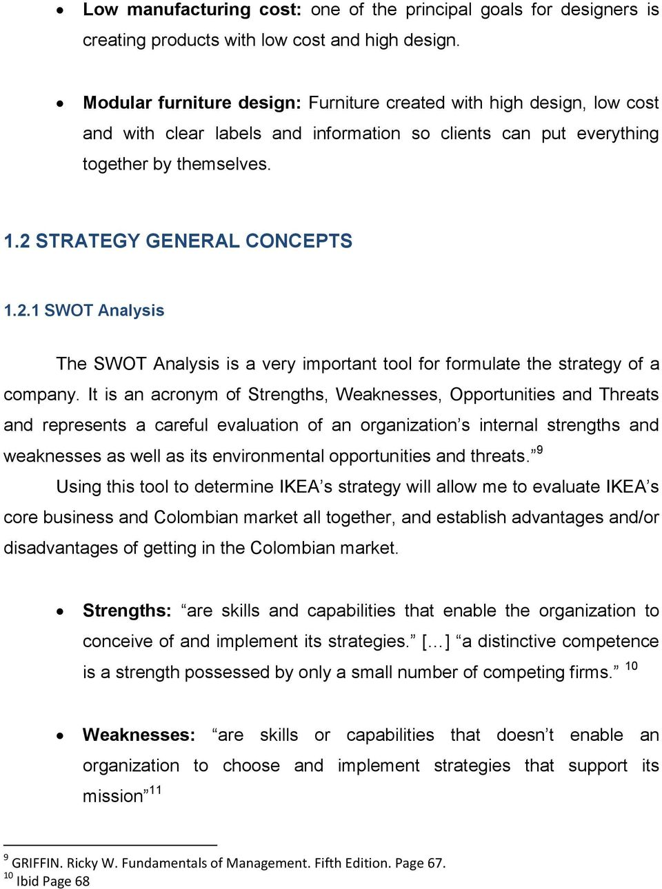 STRATEGY GENERAL CONCEPTS 1.2.1 SWOT Analysis The SWOT Analysis is a very important tool for formulate the strategy of a company.