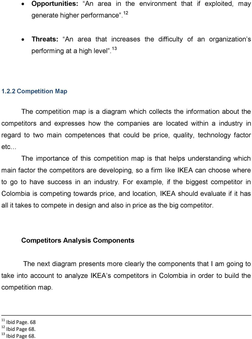 2 Competition Map The competition map is a diagram which collects the information about the competitors and expresses how the companies are located within a industry in regard to two main competences