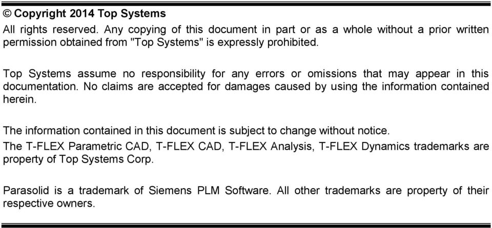 Top Systems assume no responsibility for any errors or omissions that may appear in this documentation.