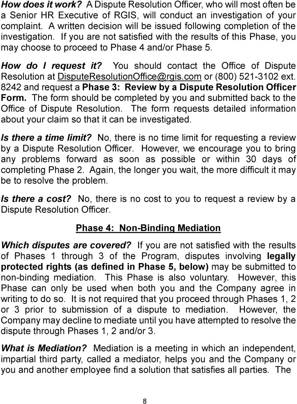 How do I request it? You should contact the Office of Dispute Resolution at DisputeResolutionOffice@rgis.com or (800) 521-3102 ext.