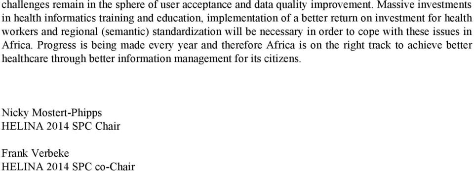 regional (semantic) standardization will be necessary in order to cope with these issues in Africa.