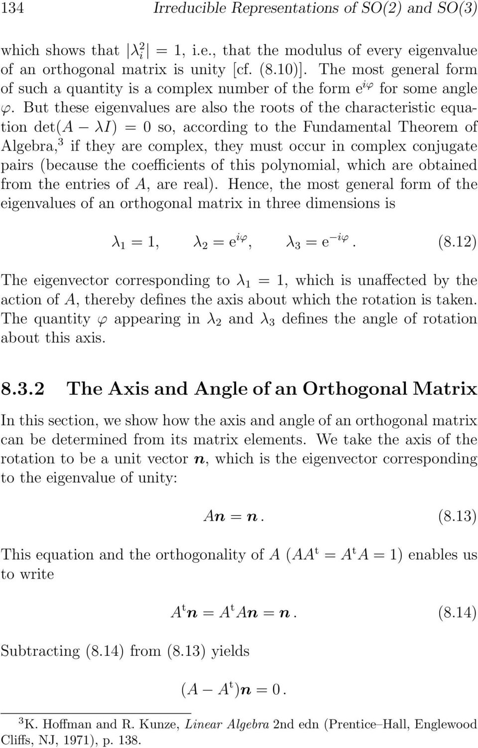 But these eigenvalues are also the roots of the characteristic equation det(a λi) = so, according to the Fundamental Theorem of Algebra, 3 if they are complex, they must occur in complex conjugate