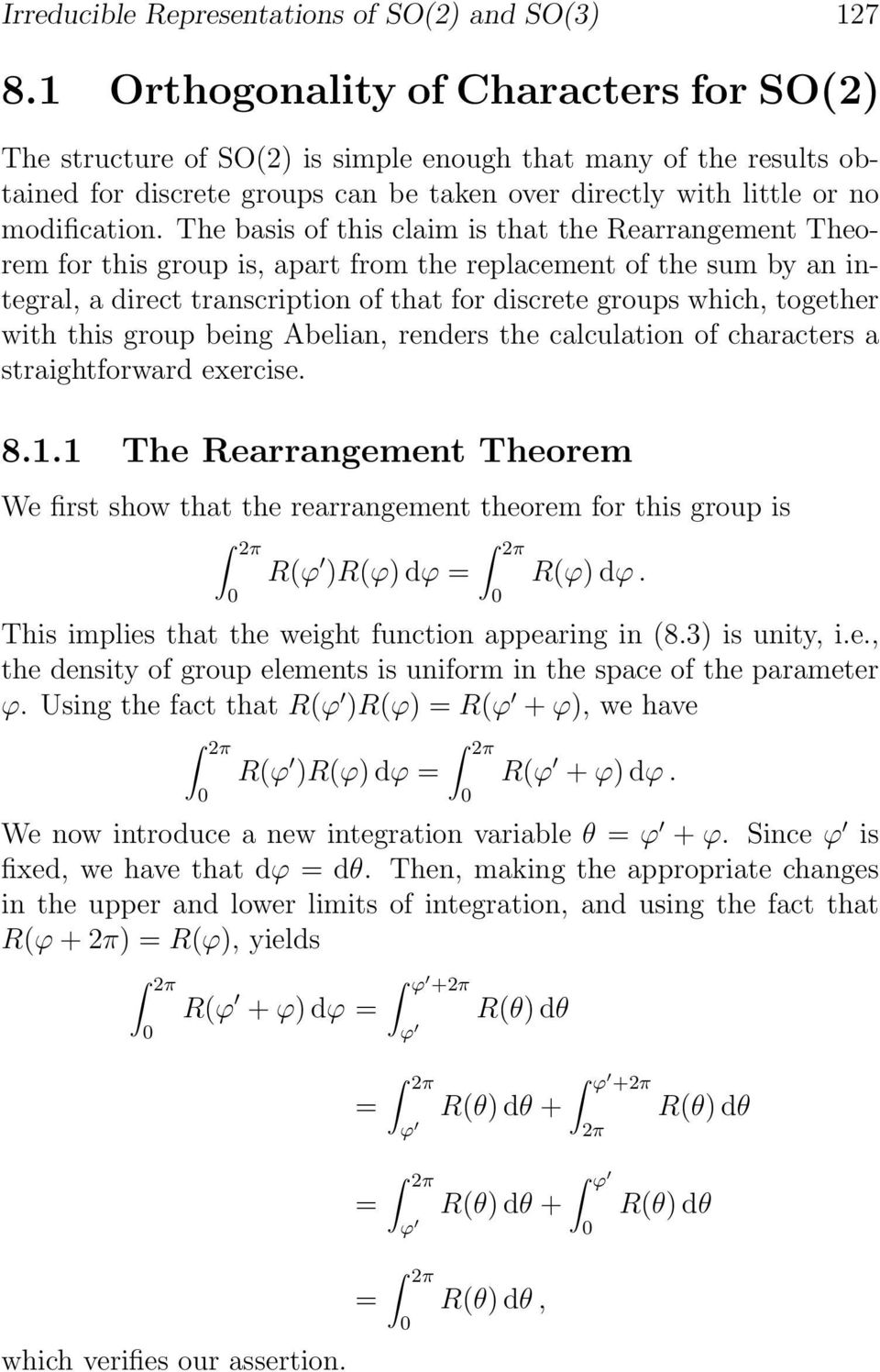 The basis of this claim is that the Rearrangement Theorem for this group is, apart from the replacement of the sum by an integral, a direct transcription of that for discrete groups which, together