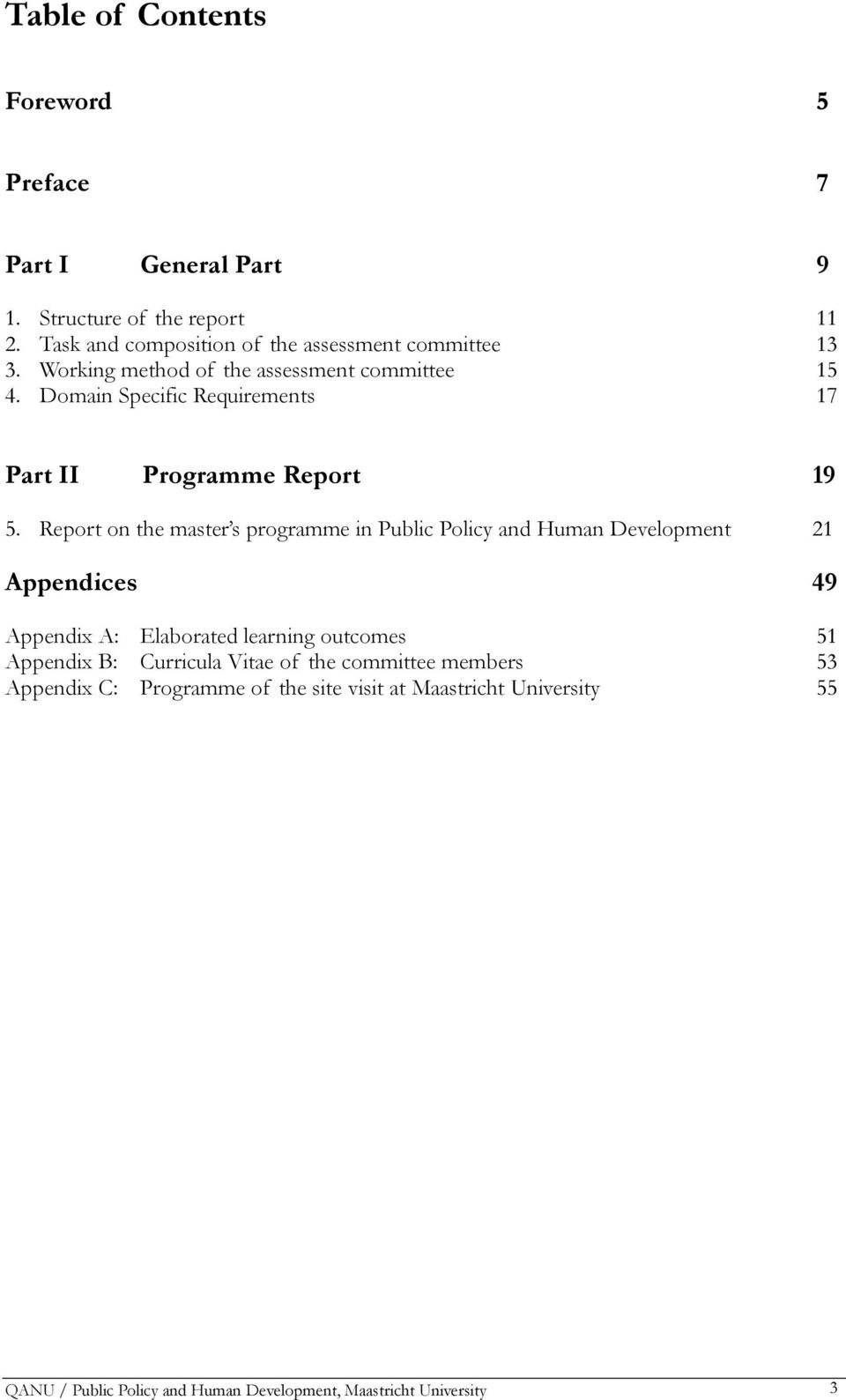 Domain Specific Requirements 17 Part II Programme Report 19 5.