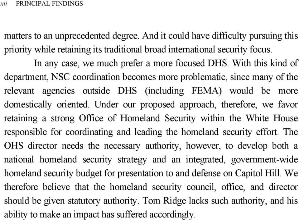 With this kind of department, NSC coordination becomes more problematic, since many of the relevant agencies outside DHS (including FEMA) would be more domestically oriented.
