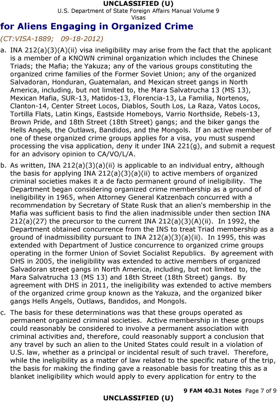 various groups constituting the organized crime families of the Former Soviet Union; any of the organized Salvadoran, Honduran, Guatemalan, and Mexican street gangs in North America, including, but