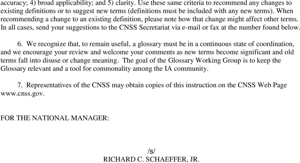 In all cases, send your suggestions to the CNSS Secretariat via e-mail or fax at the number found below. 6.