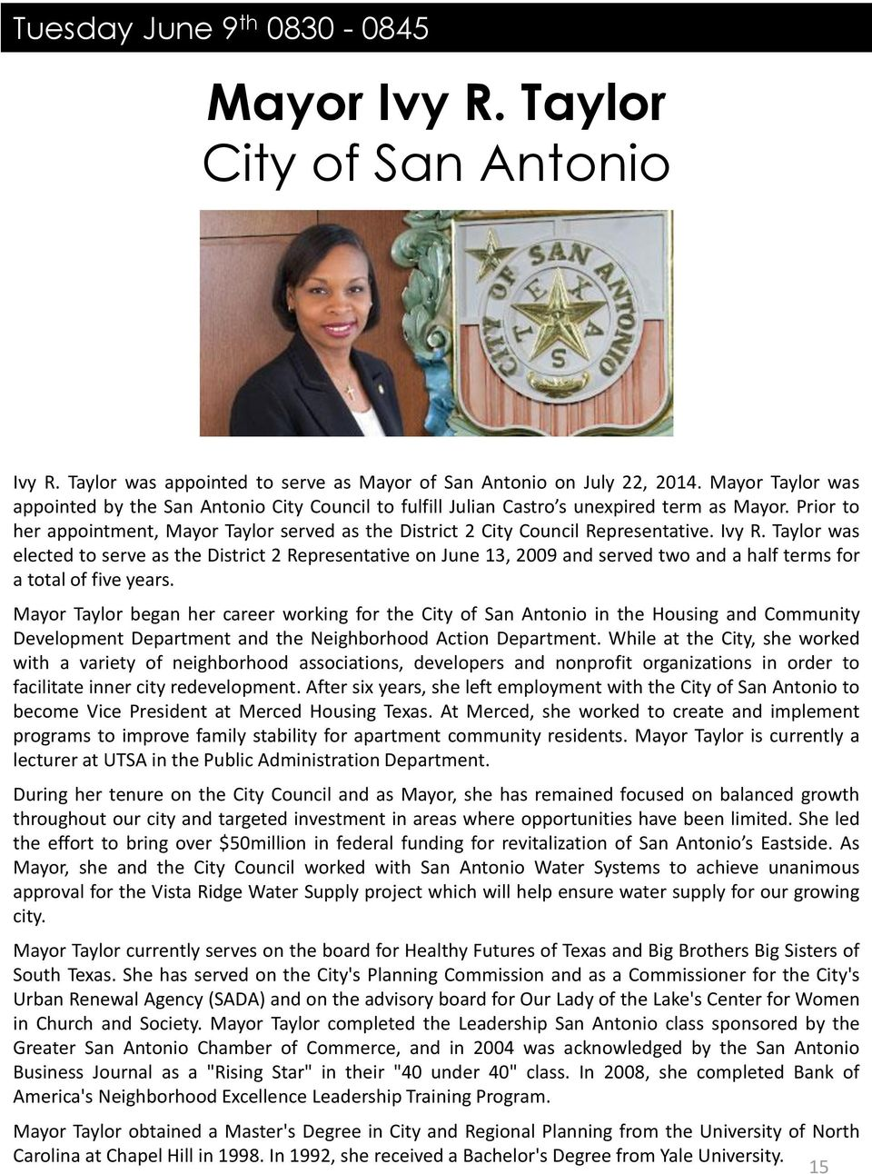 Prior to her appointment, Mayor Taylor served as the District 2 City Council Representative. Ivy R.